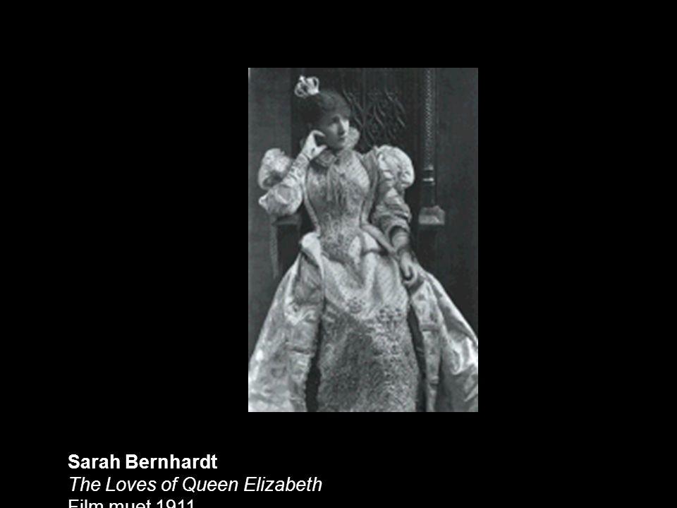 Sarah Bernhardt The Loves of Queen Elizabeth Film muet 1911
