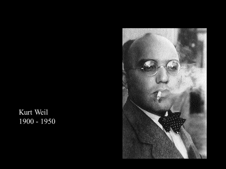 Kurt Weil 1900 - 1950