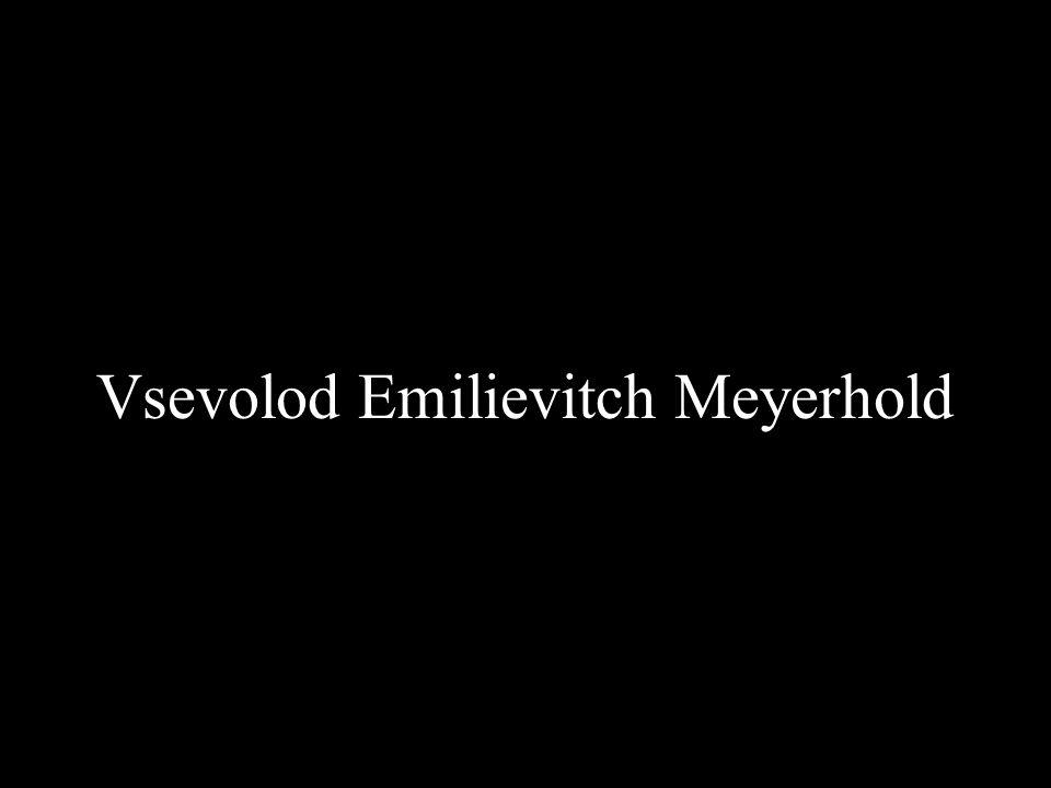 Vsevolod Emilievitch Meyerhold Penza, 1874 - Moscou, 1940