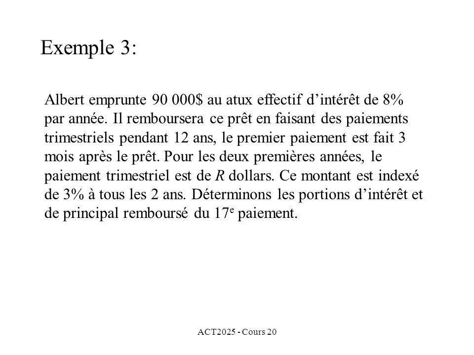 ACT2025 - Cours 20 Exemple 3: Albert emprunte 90 000$ au atux effectif dintérêt de 8% par année.