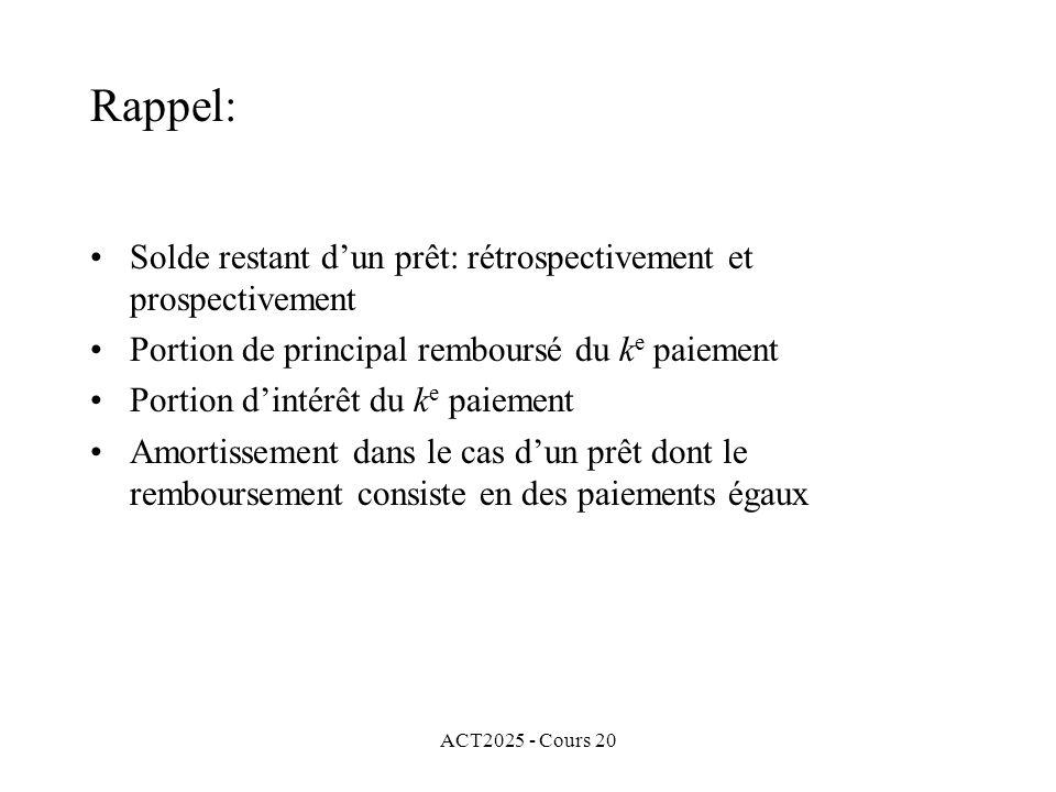 ACT2025 - Cours 20 Exemple 3: (suite) Il nous faut calculer plusieurs taux dintérêt équivalent au taux effectif dintérêt i = 8%.