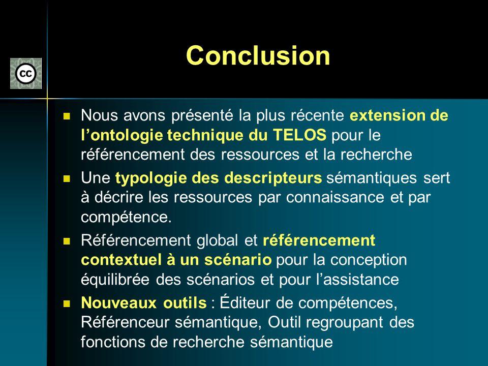 Conclusion Nous avons présenté la plus récente extension de lontologie technique du TELOS pour le référencement des ressources et la recherche Une typ