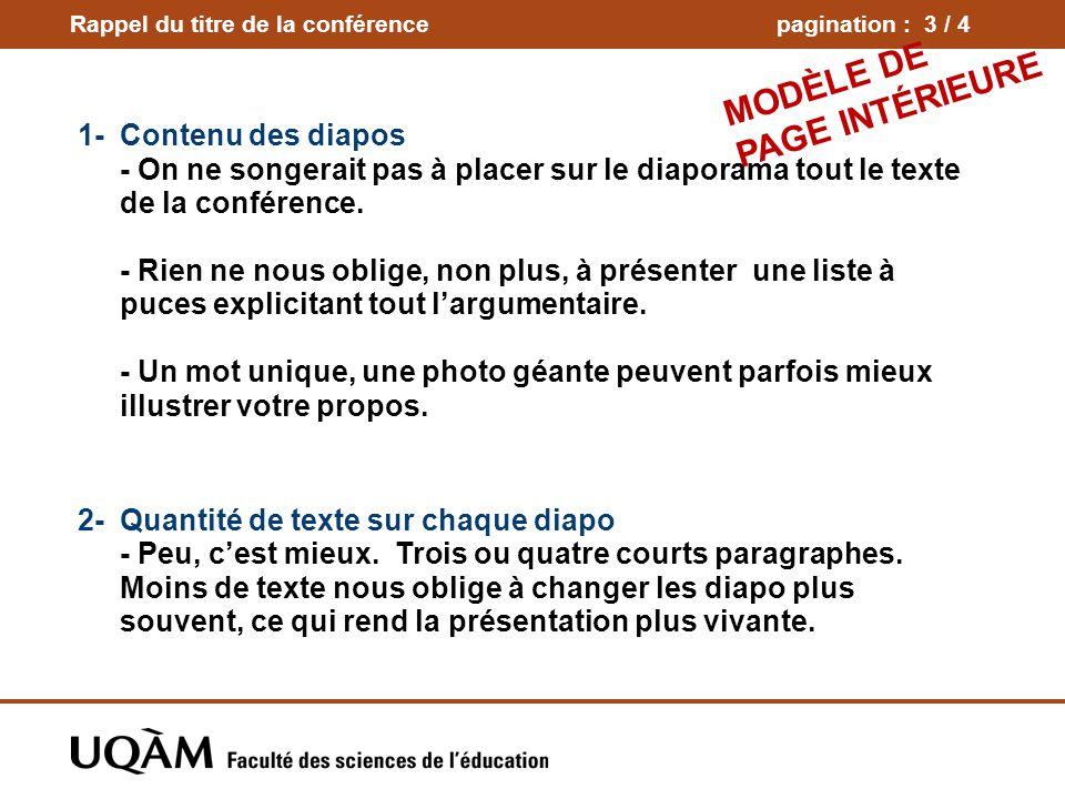 Rappel du titre de la conférencepagination : 3 / 4 1-Contenu des diapos - On ne songerait pas à placer sur le diaporama tout le texte de la conférence.