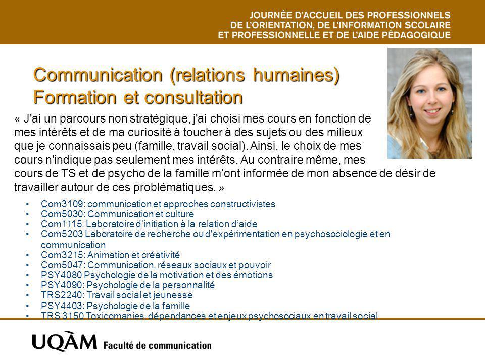 Communication (relations humaines) Formation et consultation Com3109: communication et approches constructivistes Com5030: Communication et culture Co