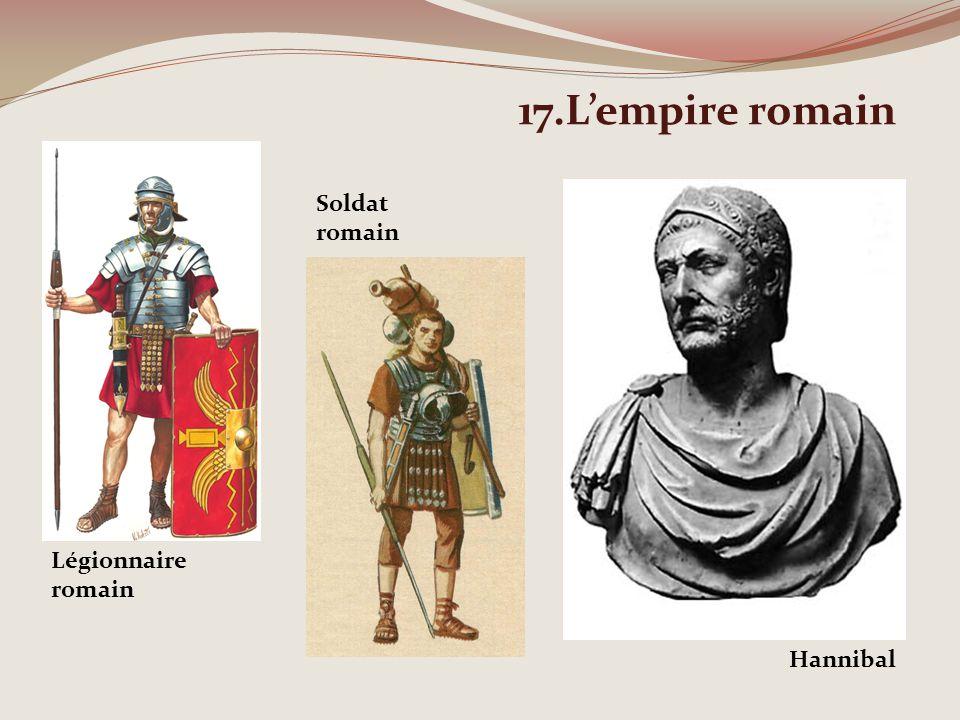 17.Lempire romain Hannibal Légionnaire romain Soldat romain