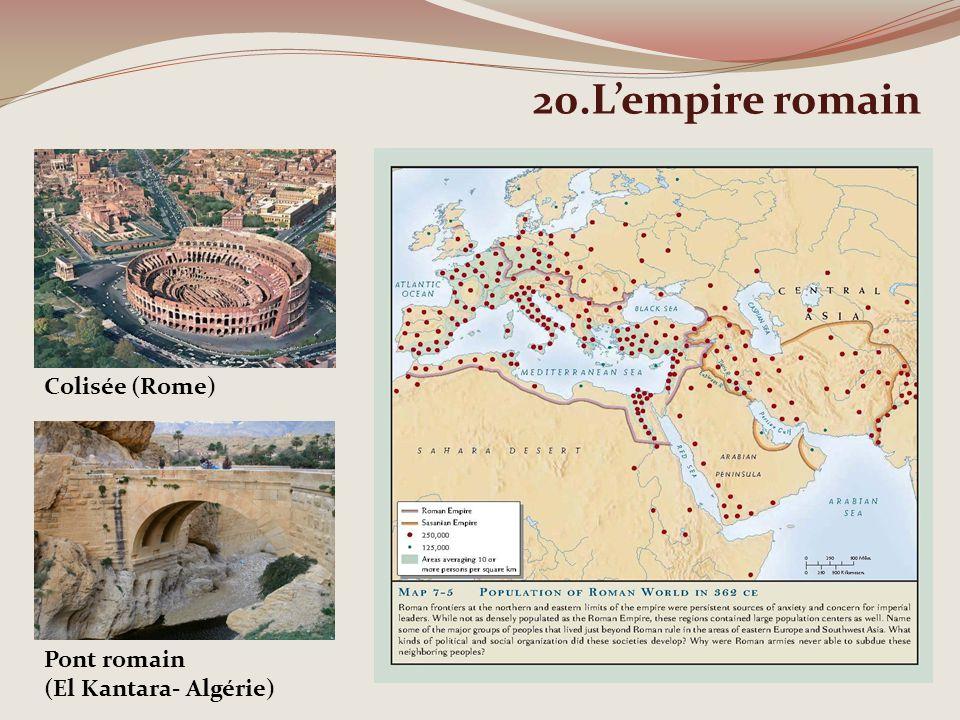20.Lempire romain Colisée (Rome) Pont romain (El Kantara- Algérie)