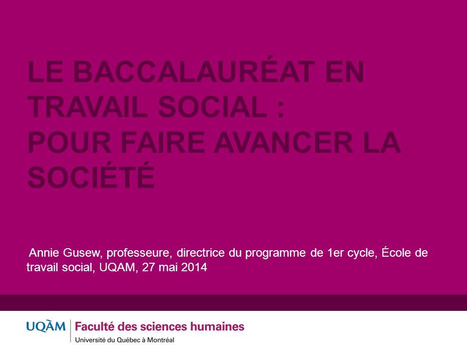 Le baccalauréat en travail social : pour faire avancer la société 22 Merci de votre attention.