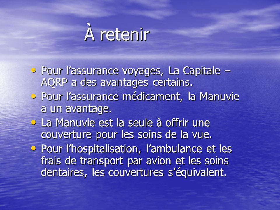 À retenir Pour lassurance voyages, La Capitale – AQRP a des avantages certains.