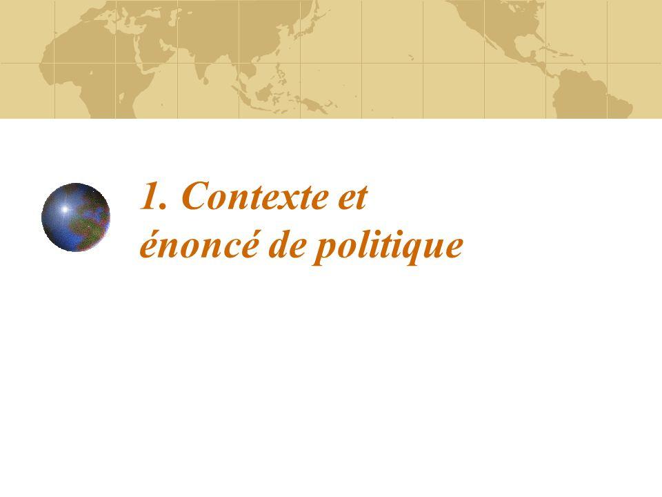 1. Contexte et énoncé de politique