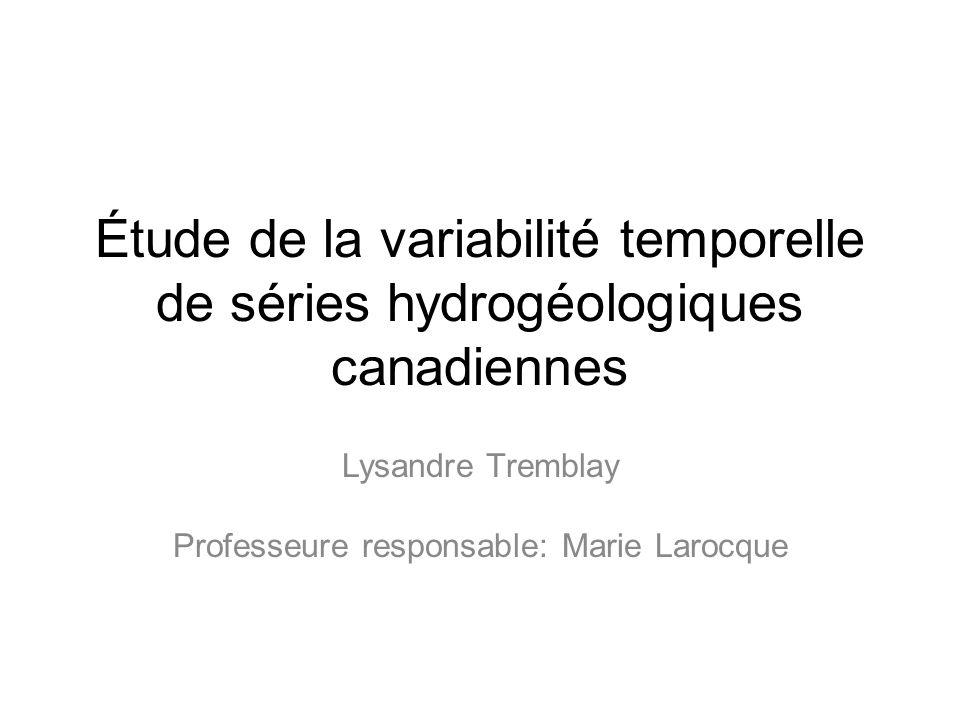 Étude de la variabilité temporelle de séries hydrogéologiques canadiennes Lysandre Tremblay Professeure responsable: Marie Larocque