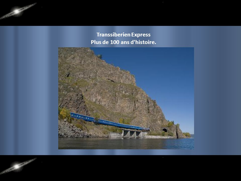 Chemin de fer Transsibérien Dans son trajet Moscou à Pékin, il est le point haut, sur le tronçon du lac Baïkal, 33 200 ponts et tunnels.