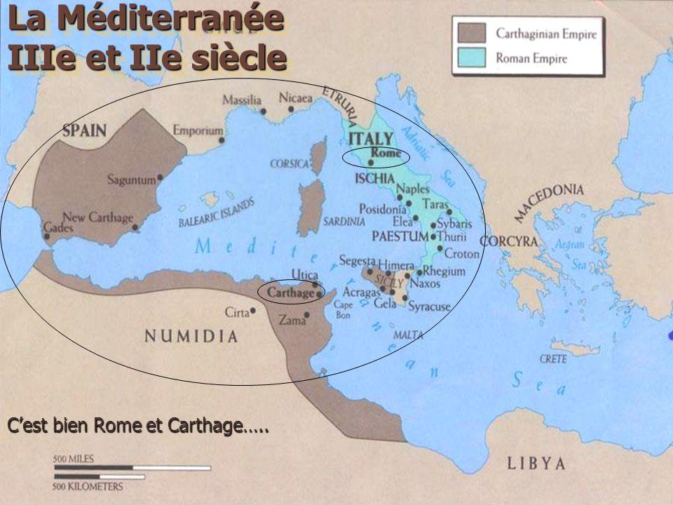 La Méditerranée IIIe et IIe siècle La Méditerranée IIIe et IIe siècle Cest bien Rome et Carthage…..