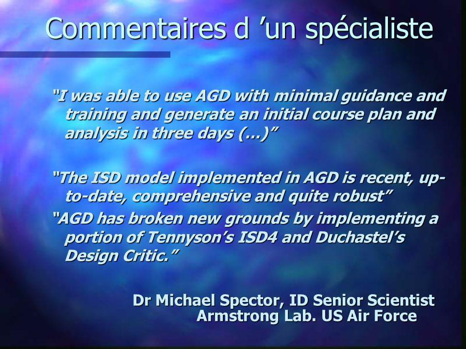 Commentaires d un spécialiste I was able to use AGD with minimal guidance and training and generate an initial course plan and analysis in three days