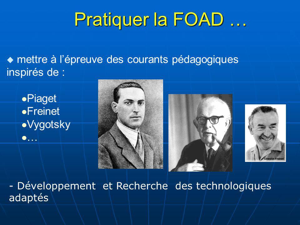 u mettre à lépreuve des courants pédagogiques inspirés de : l Piaget l Freinet l Vygotsky l … - Développement et Recherche des technologiques adaptés