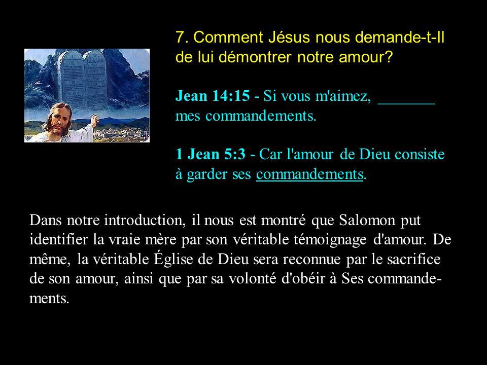 7.Comment Jésus nous demande-t-Il de lui démontrer notre amour.