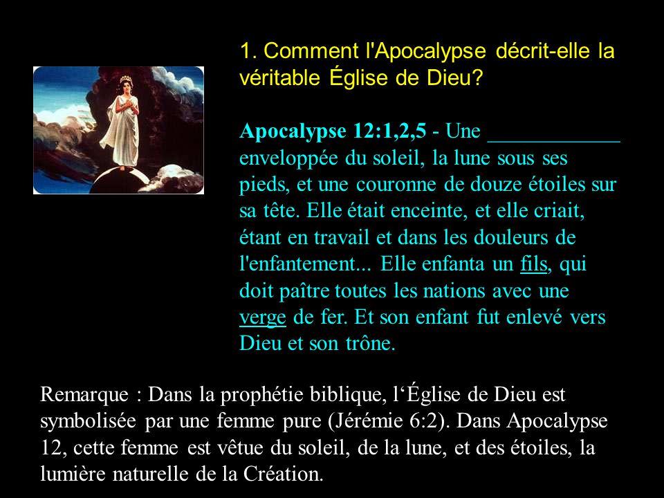 1.Comment l Apocalypse décrit-elle la véritable Église de Dieu.