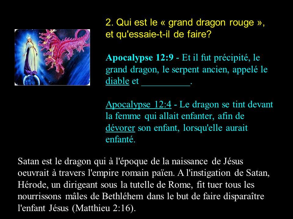 2.Qui est le « grand dragon rouge », et qu essaie-t-il de faire.