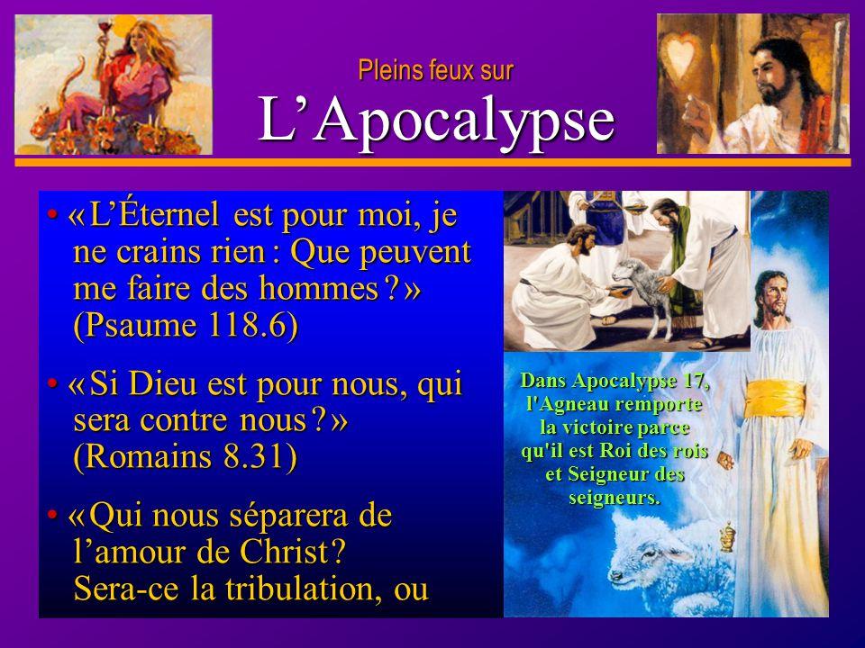 D anie l Pleins feux sur 24 LApocalypse Pleins feux sur « LÉternel est pour moi, je ne crains rien : Que peuvent me faire des hommes ? » (Psaume 118.6