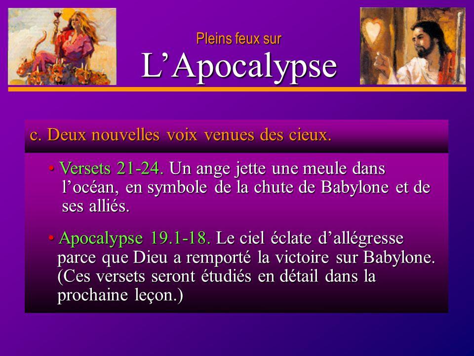 D anie l Pleins feux sur 7 LApocalypse c. Deux nouvelles voix venues des cieux. Versets 21-24. Un ange jette une meule dans locéan, en symbole de la c