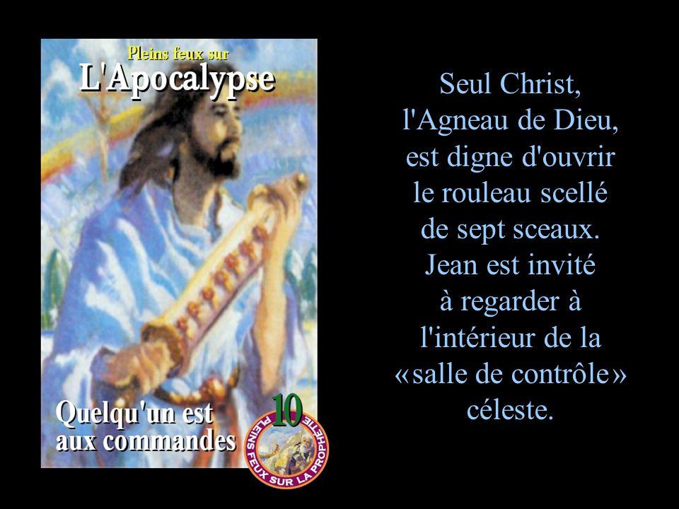 Seul Christ, l'Agneau de Dieu, est digne d'ouvrir le rouleau scellé de sept sceaux. Jean est invité à regarder à l'intérieur de la « salle de contrôle