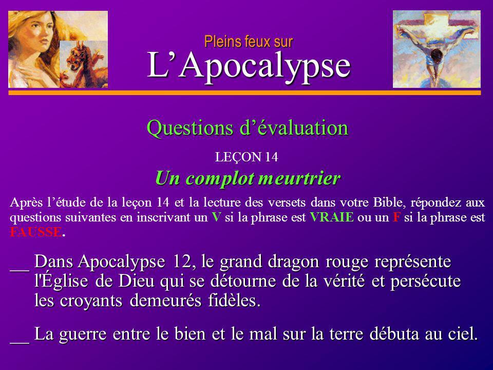 D anie l Pleins feux sur 32 LApocalypse Pleins feux sur __ Dans Apocalypse 12, le grand dragon rouge représente l'Église de Dieu qui se détourne de la