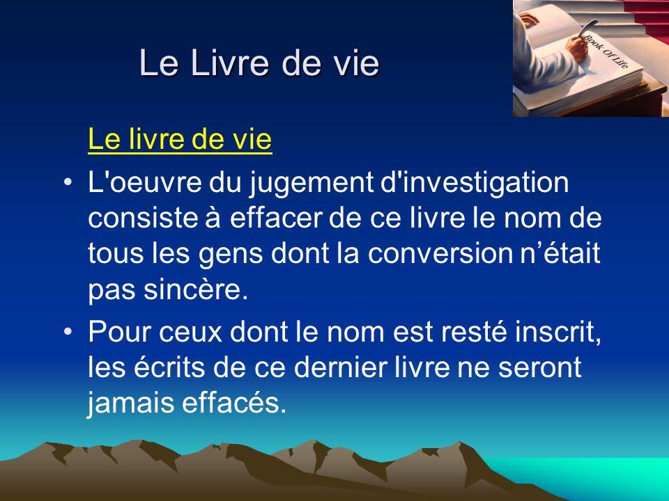 Le Livre de vie Le livre de vie L'oeuvre du jugement d'investigation consiste à effacer de ce livre le nom de tous les gens dont la conversion nétait
