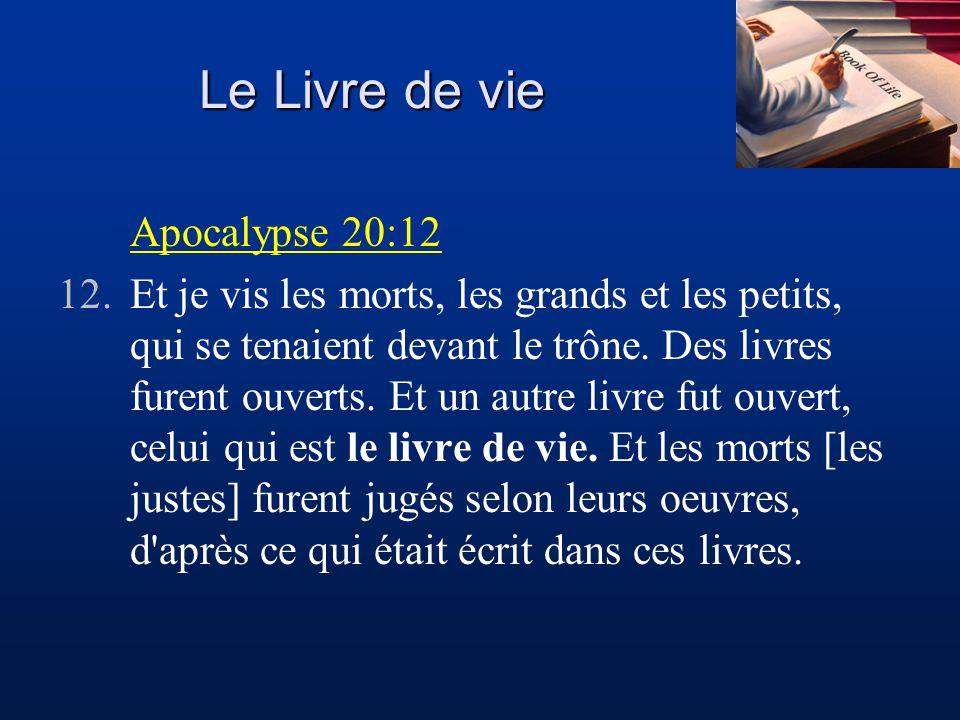 Le Livre de vie Apocalypse 20:12 12.Et je vis les morts, les grands et les petits, qui se tenaient devant le trône. Des livres furent ouverts. Et un a