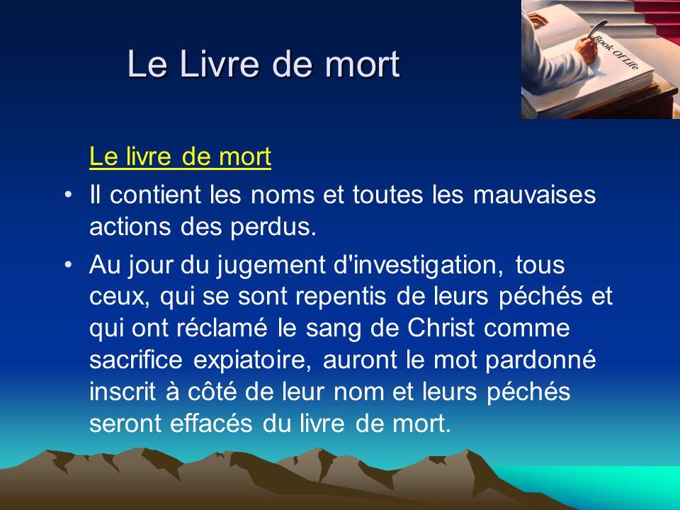 Le Livre de mort Le livre de mort Il contient les noms et toutes les mauvaises actions des perdus. Au jour du jugement d'investigation, tous ceux, qui