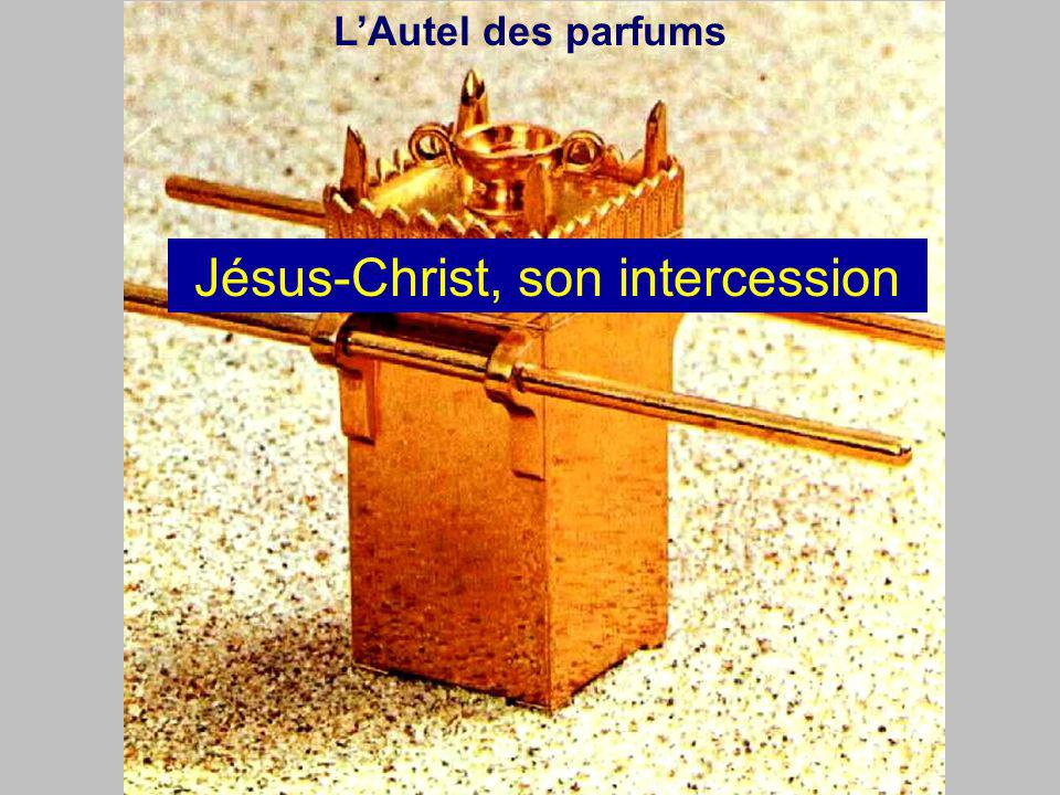 LAutel des parfums Jésus-Christ, son intercession