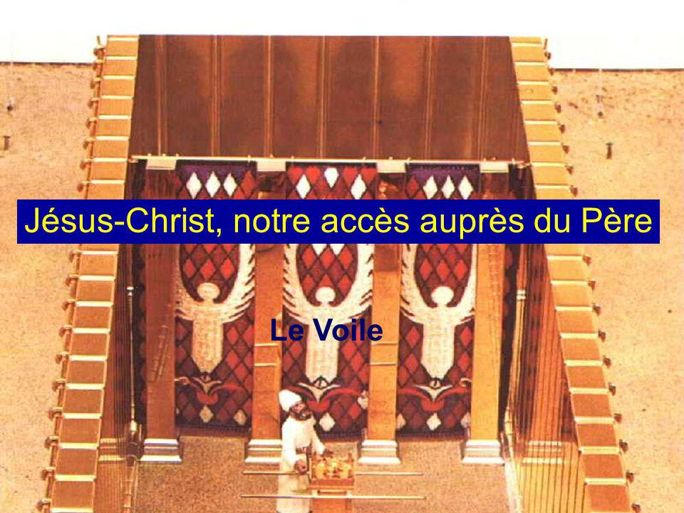 Le Voile Jésus-Christ, notre accès auprès du Père