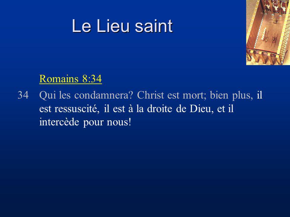 Le Lieu saint Romains 8:34 34Qui les condamnera.