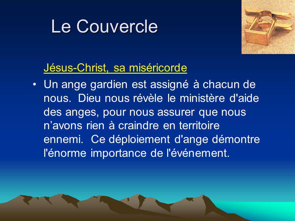 Le Couvercle Jésus-Christ, sa miséricorde Un ange gardien est assigné à chacun de nous.