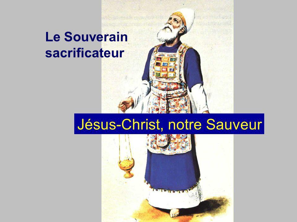 Le Souverain sacrificateur Jésus-Christ, notre Sauveur