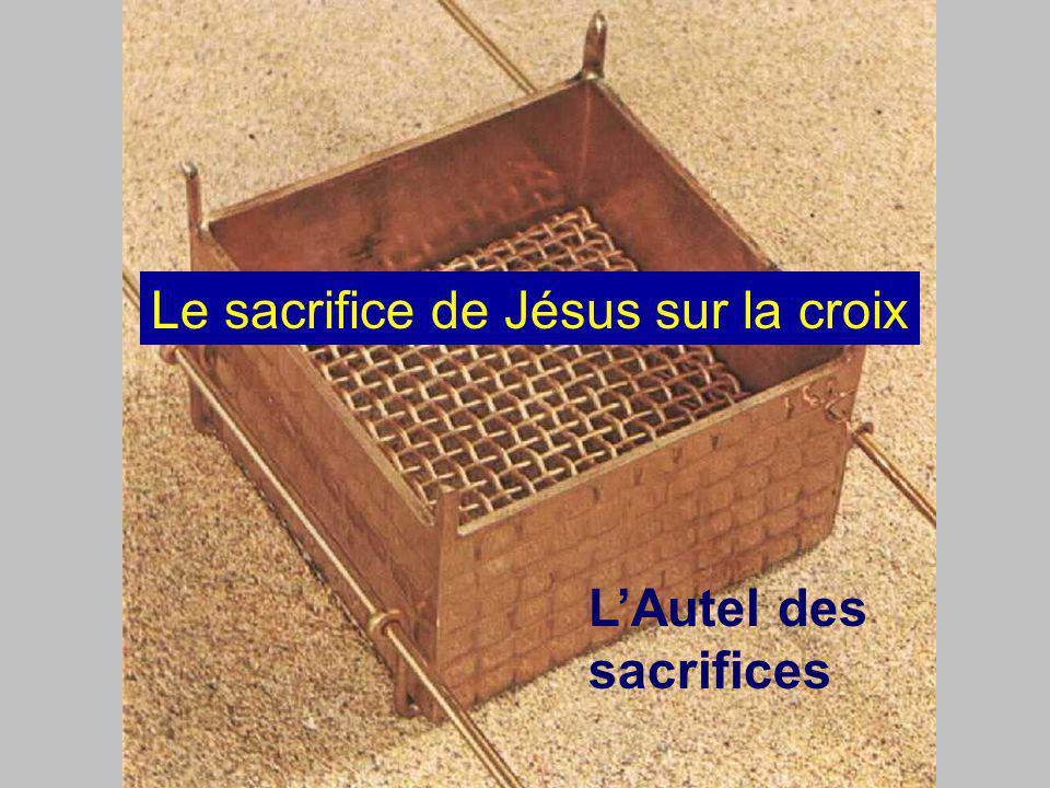 LAutel des sacrifices Le sacrifice de Jésus sur la croix