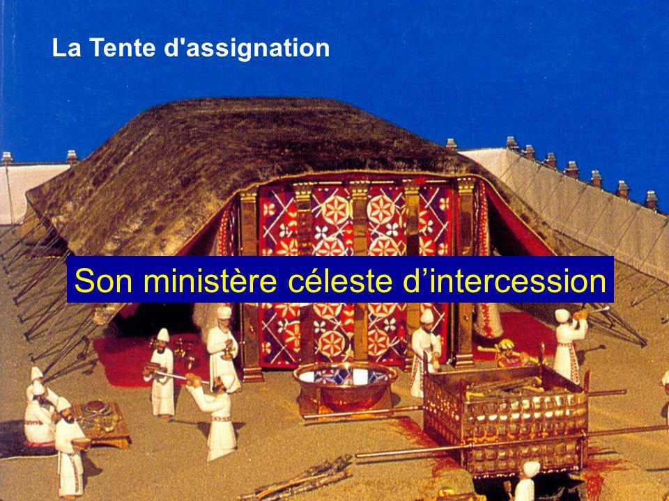 La Tente d assignation Son ministère céleste dintercession