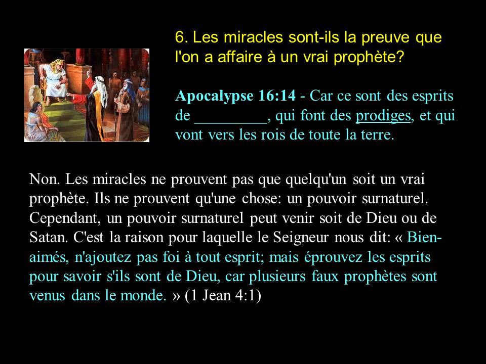 6.Les miracles sont-ils la preuve que l on a affaire à un vrai prophète.