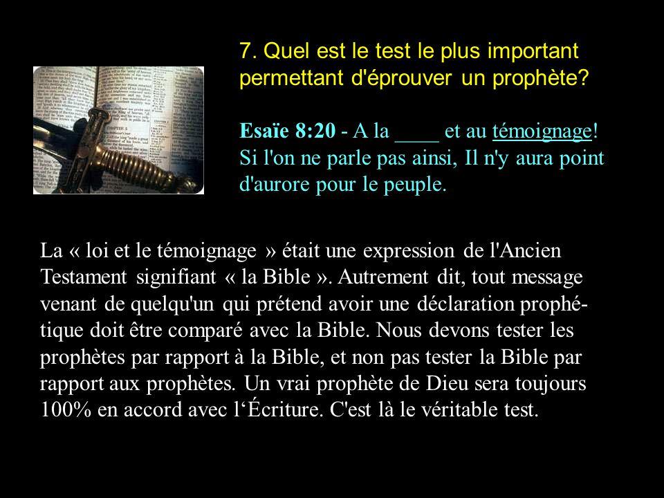 7.Quel est le test le plus important permettant d éprouver un prophète.