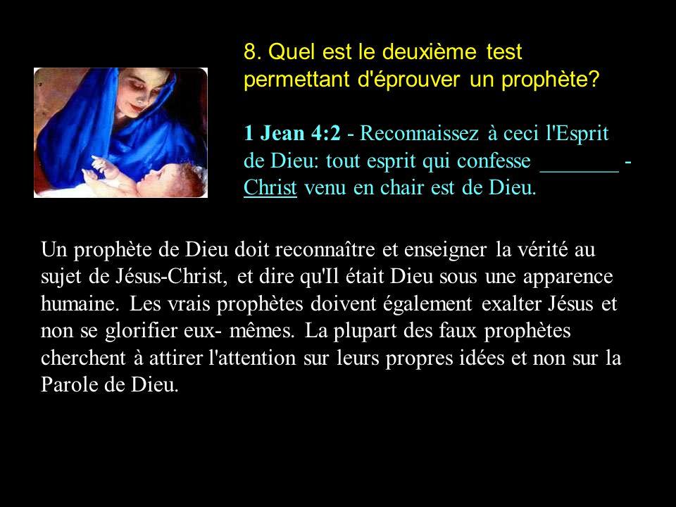 8.Quel est le deuxième test permettant d éprouver un prophète.