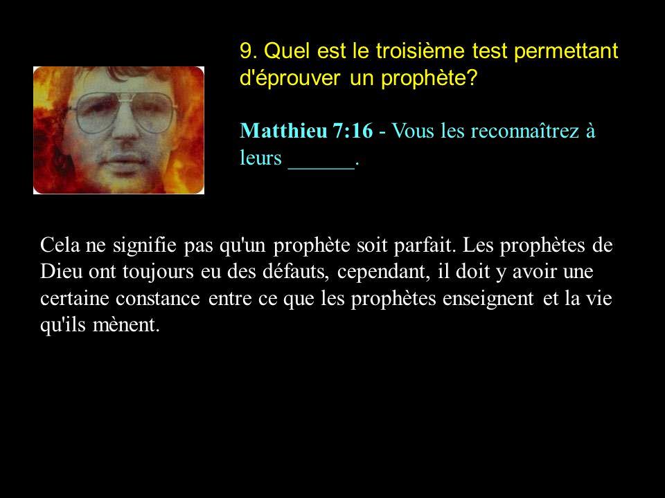 9.Quel est le troisième test permettant d éprouver un prophète.