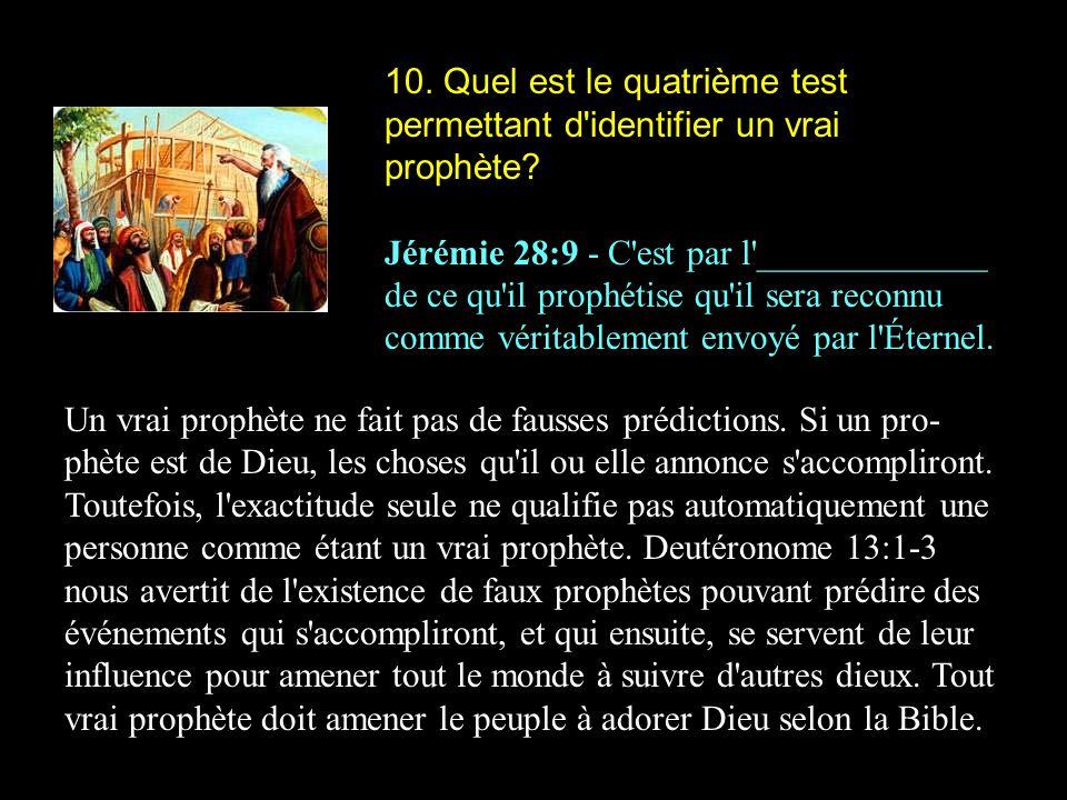 10.Quel est le quatrième test permettant d identifier un vrai prophète.