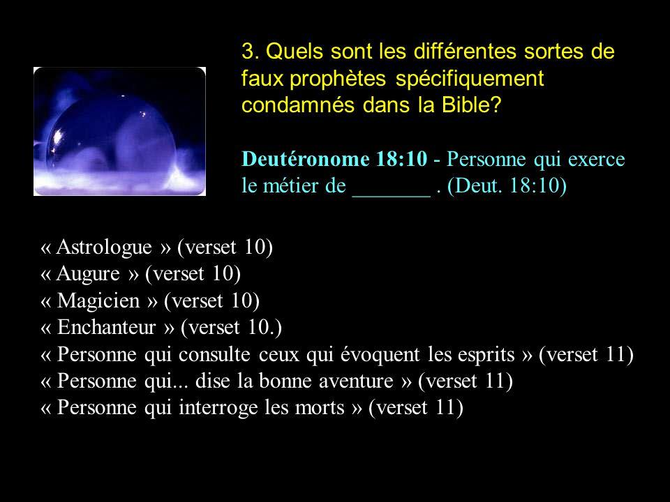3.Quels sont les différentes sortes de faux prophètes spécifiquement condamnés dans la Bible.