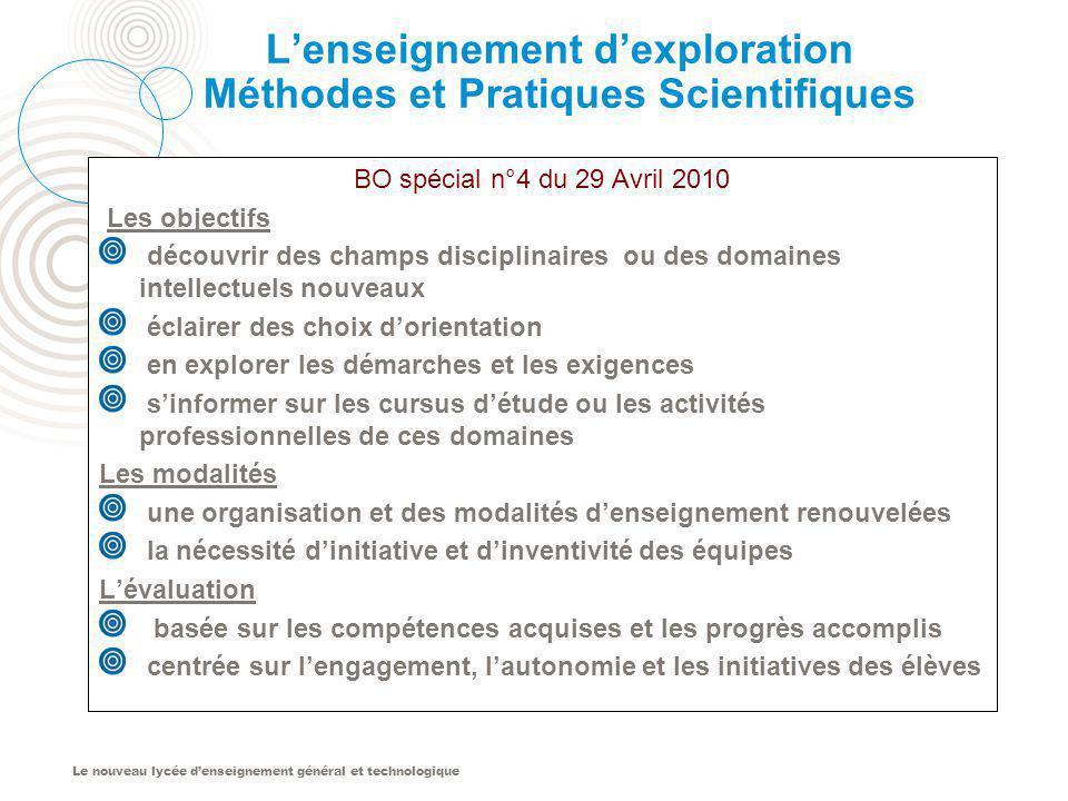Le nouveau lycée denseignement général et technologique Lenseignement dexploration Méthodes et Pratiques Scientifiques BO spécial n°4 du 29 Avril 2010