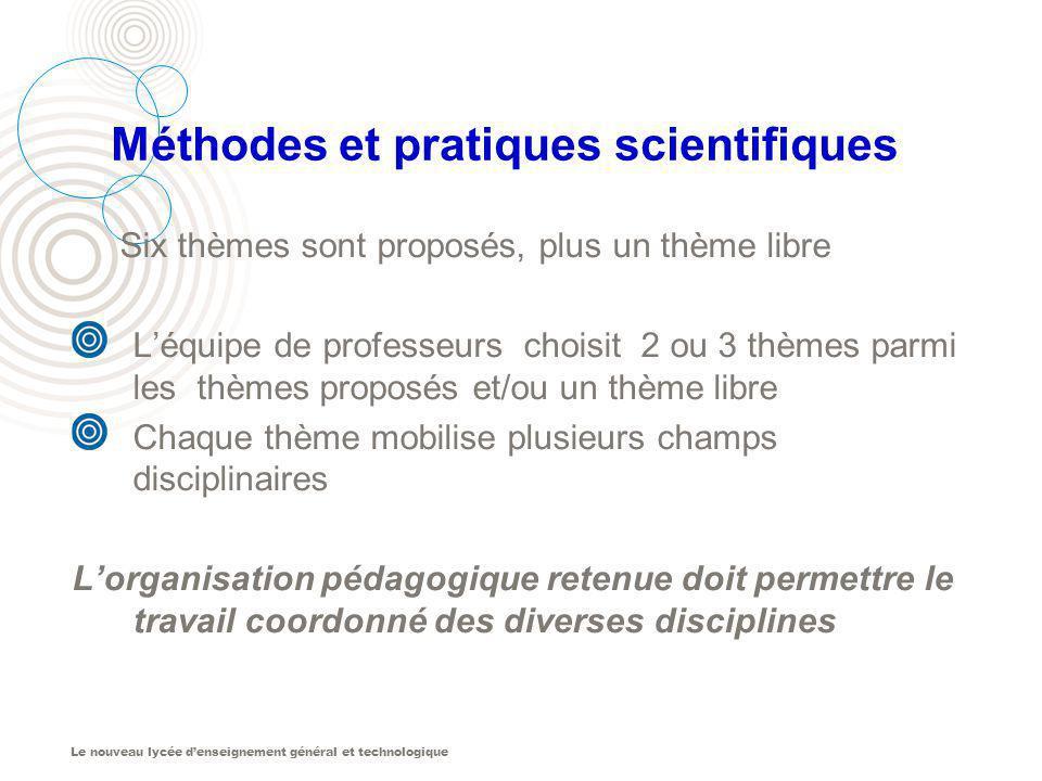 Le nouveau lycée denseignement général et technologique Méthodes et pratiques scientifiques Six thèmes sont proposés, plus un thème libre Léquipe de p