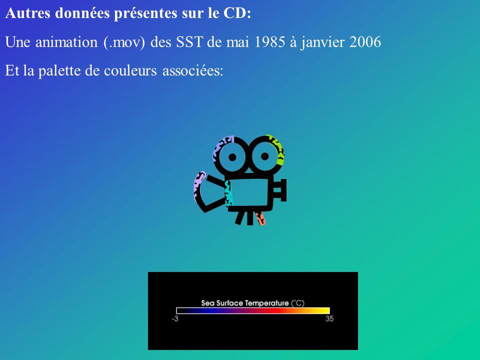 Autres données présentes sur le CD: Une animation (.mov) des SST de mai 1985 à janvier 2006 Et la palette de couleurs associées: