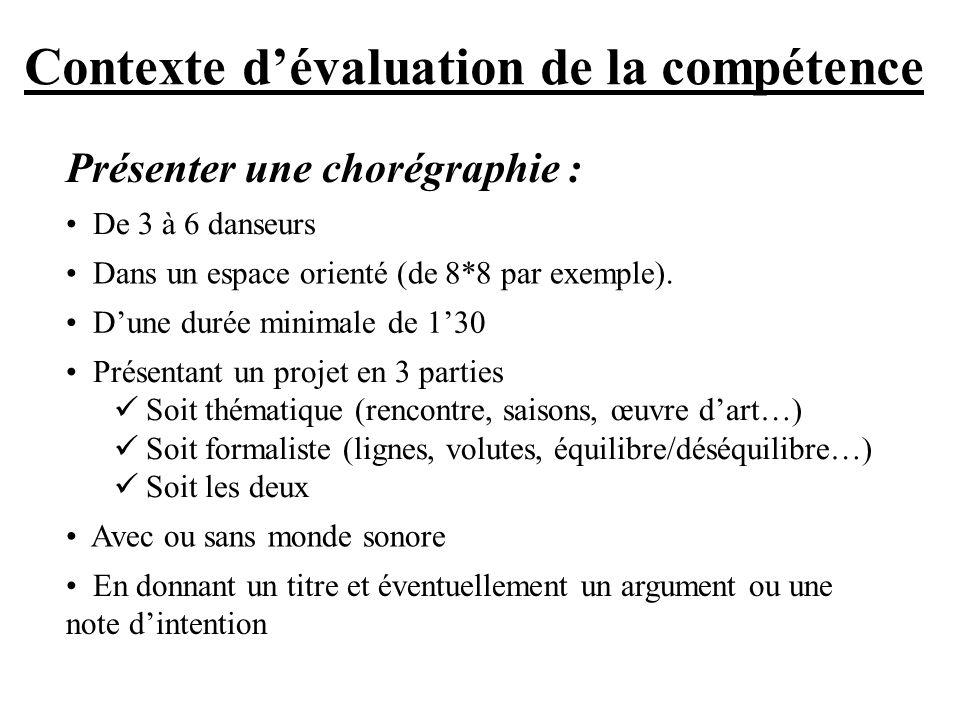 Contexte dévaluation de la compétence Présenter une chorégraphie : En donnant un titre et éventuellement un argument ou une note dintention Avec ou sa