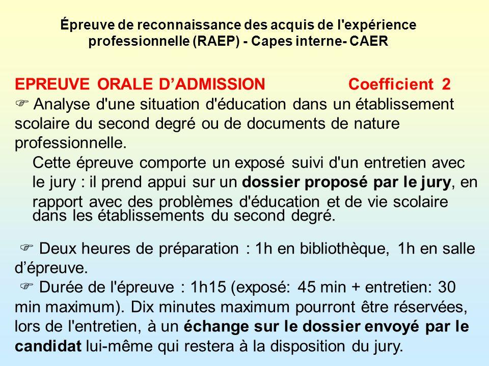 Épreuve de reconnaissance des acquis de l expérience professionnelle (RAEP) - Capes interne- CAER Des précisions apportées par le rapport de Jury :Date prévue : AVRIL Lépreuve orale est organisée….