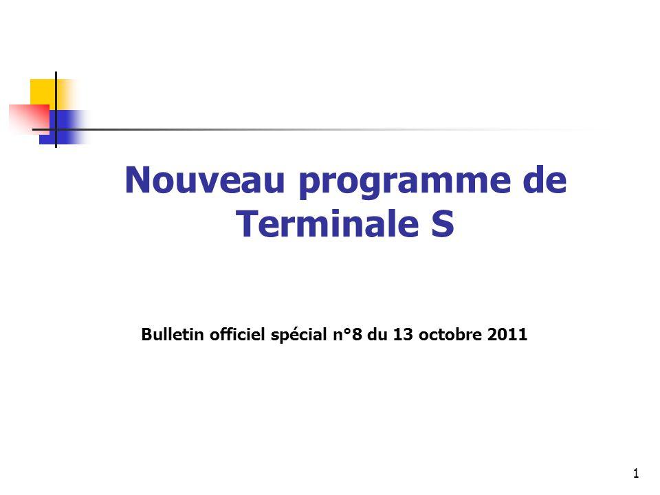 1 Nouveau programme de Terminale S Bulletin officiel spécial n°8 du 13 octobre 2011
