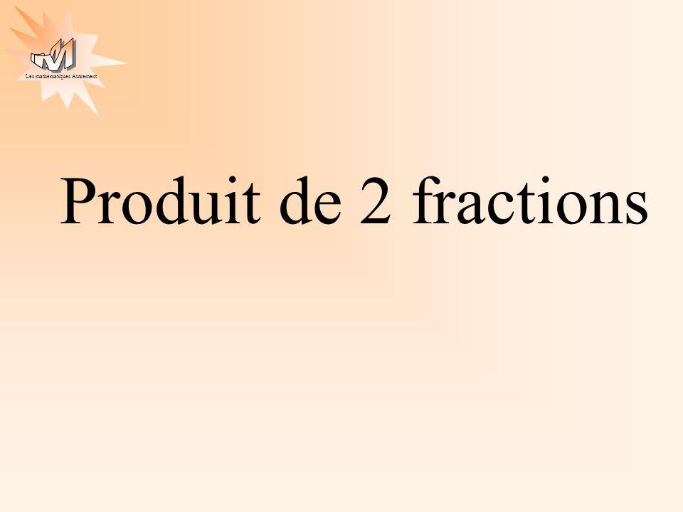 Les mathématiques Autrement Produit de 2 fractions