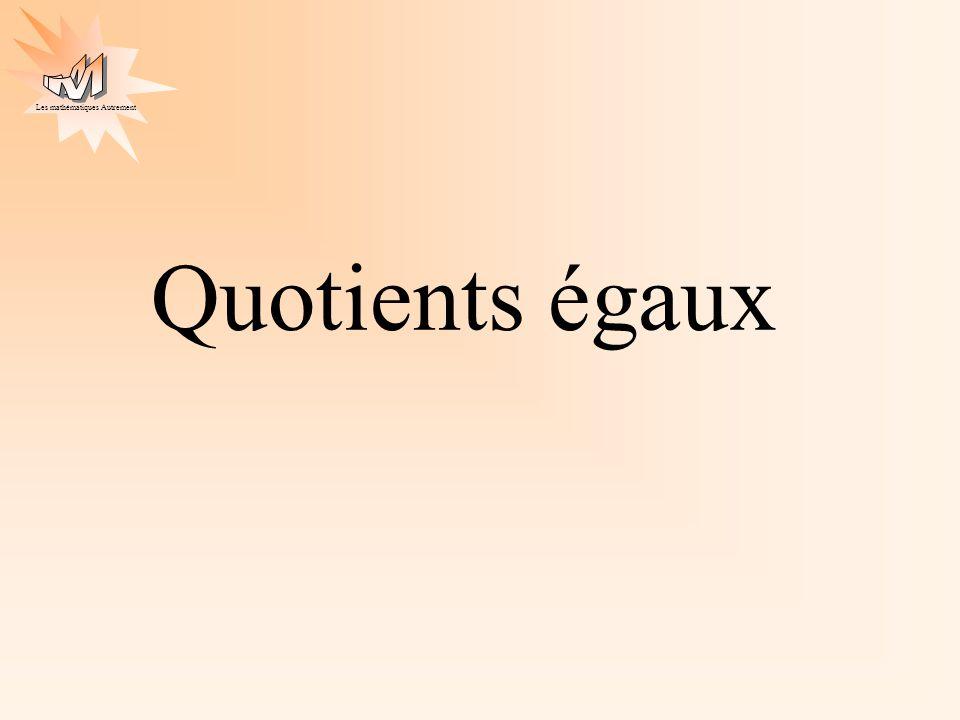 Les mathématiques Autrement Quotients égaux