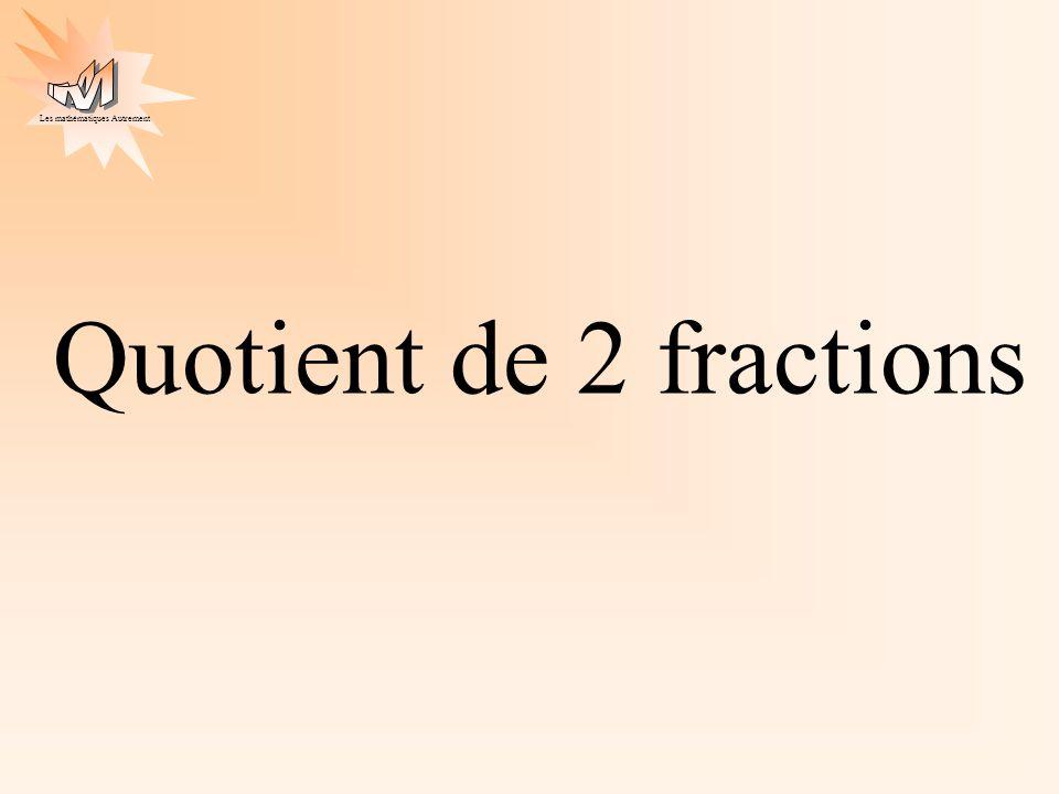 Les mathématiques Autrement Quotient de 2 fractions